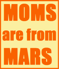 MOMS are from MARS