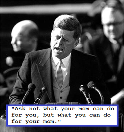 JFK ask not what your mom can do